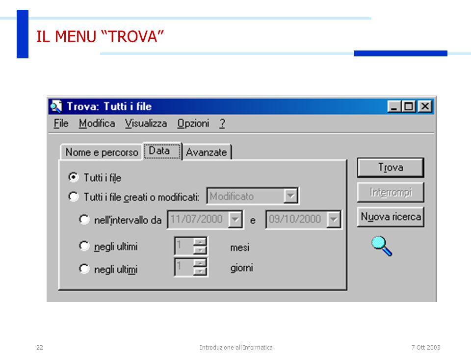 7 Ott 2003Introduzione all'Informatica22 IL MENU TROVA