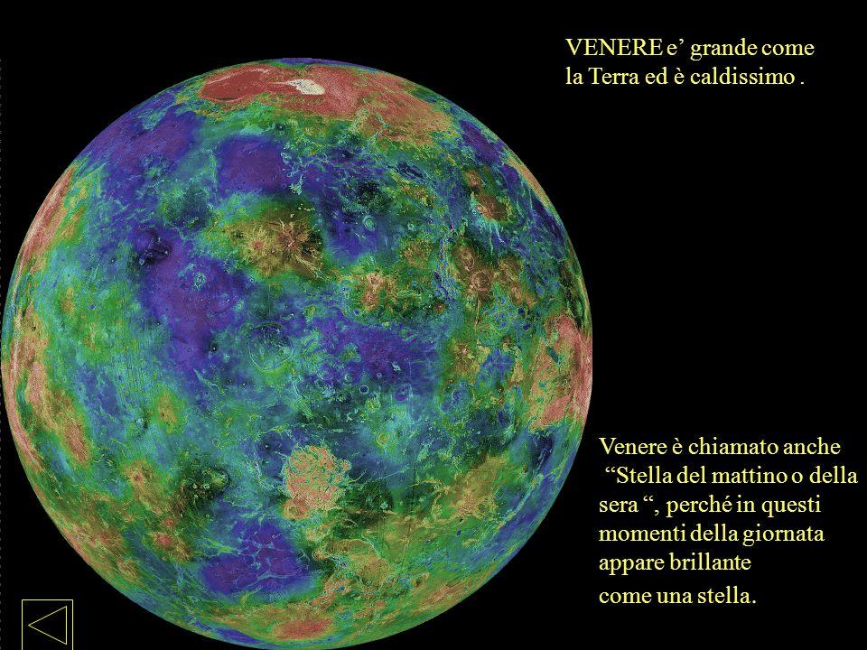 Venere è chiamato anche Stella del mattino o della sera, perché in questi momenti della giornata appare brillante come una stella.