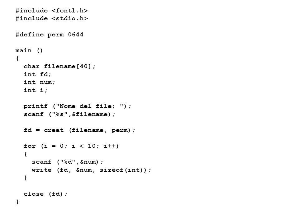 #include #define perm 0644 main () { char filename[40]; int fd; int num; int i; printf (