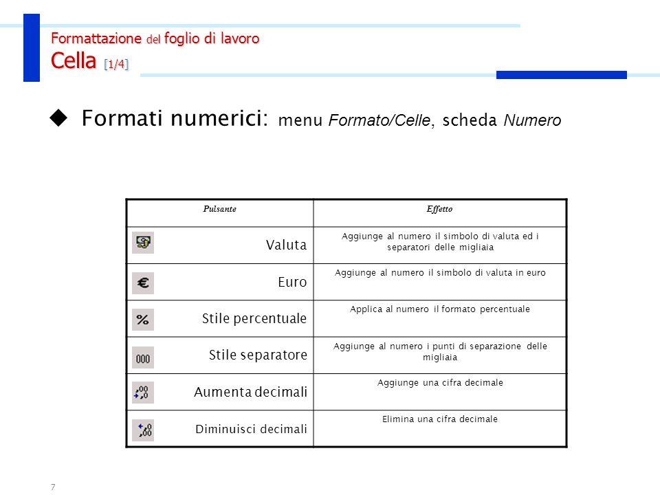 6 Serie di dati: liste di numeri o parole (es. giorni della settimana, nomi dei mesi, etc.) omogenee, ordinate, non necessariamente consecutive, ripet