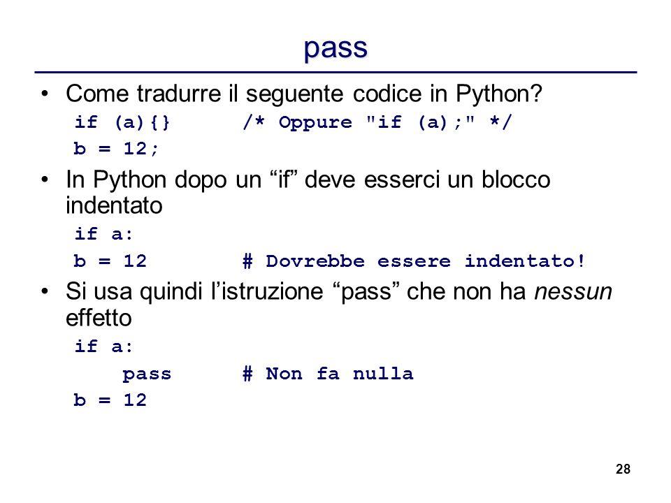 28 pass Come tradurre il seguente codice in Python? if (a){}/* Oppure