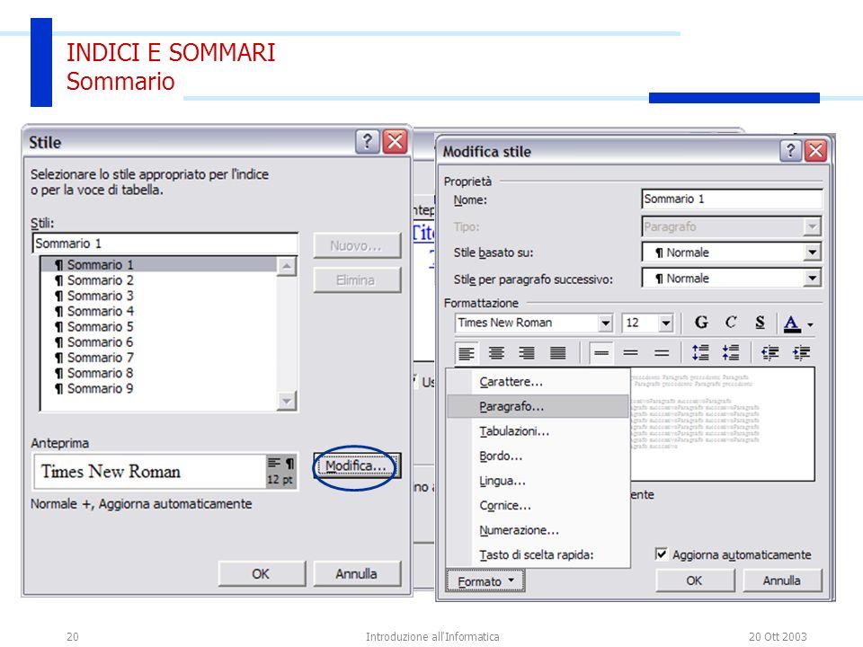20 Ott 2003Introduzione all Informatica20 INDICI E SOMMARI Sommario