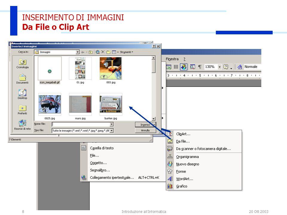 20 Ott 2003Introduzione all Informatica9 INSERIMENTO DI IMMAGINI O.L.E.
