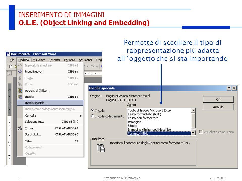 20 Ott 2003Introduzione all Informatica10 INSERIMENTO DI IMMAGINI O.L.E.