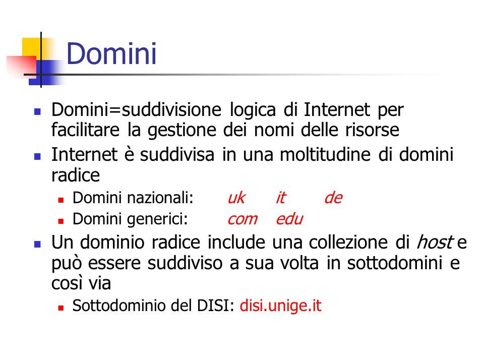 Domini Domini=suddivisione logica di Internet per facilitare la gestione dei nomi delle risorse Internet è suddivisa in una moltitudine di domini radi