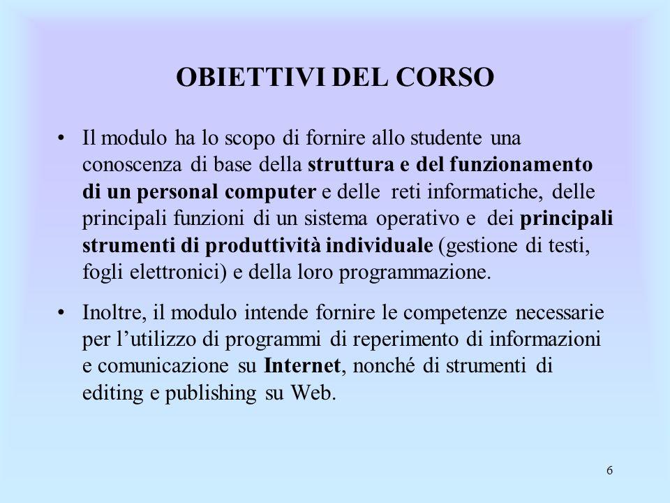 7 PROGRAMMA DEL CORSO (1) Concetti introduttivi –Hardware, software e Information Technology –Lhardware di un personal computer.