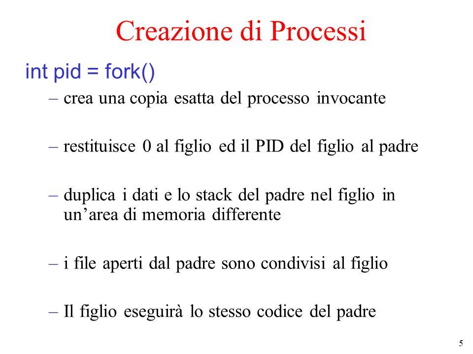 6 Creazione di Processi execl (nome_con_path, nome, argv) –Fa eseguire a un processo un codice diverso, con diversi parametri –Nome_con_path = nome delleseguibile compreso di path –nome = nome delleseguibile –Argv = lista di parametri deleseguibile separati da virgola, terminati da NULL Esempio di processo che lancia ls -l execl (/bin/ls, ls, -l, NULL); Esistono altre chiamate con differenti argomenti: execv, execve, execle, ecc..