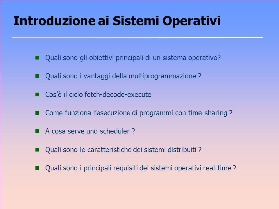Introduzione ai Sistemi Operativi n Quali sono gli obiettivi principali di un sistema operativo.