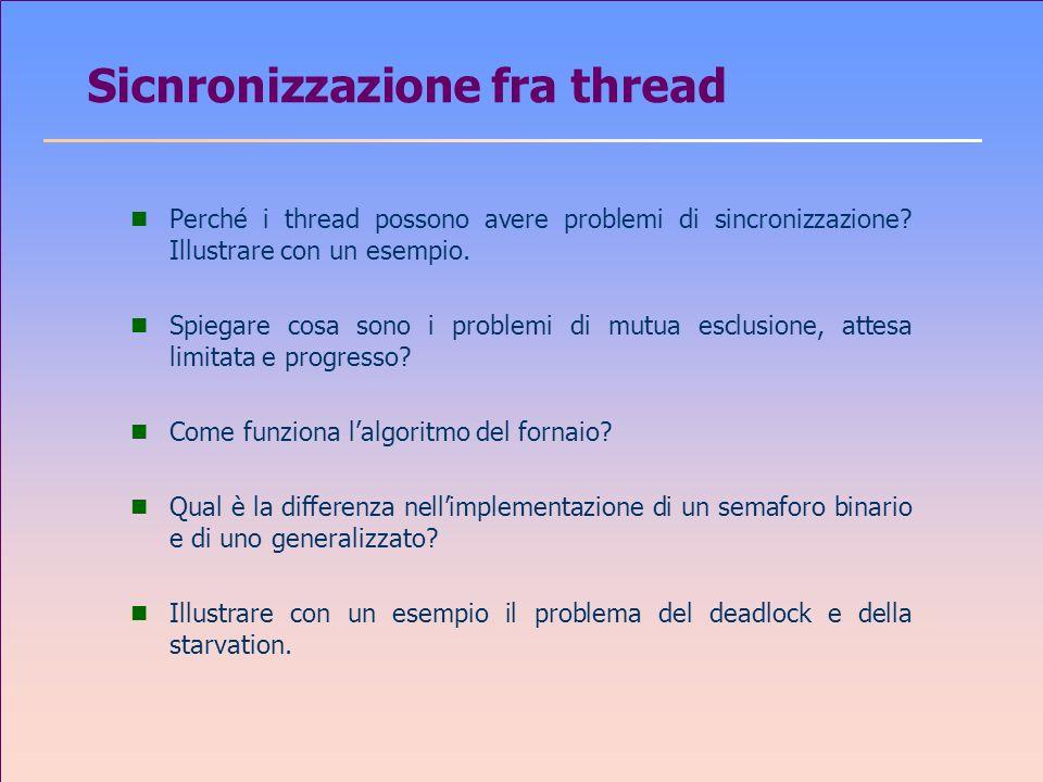 Sicnronizzazione fra thread n Perché i thread possono avere problemi di sincronizzazione.