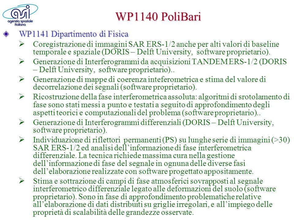 WP1140 PoliBari WP1141 Dipartimento di Fisica Coregistrazione di immagini SAR ERS-1/2 anche per alti valori di baseline temporale e spaziale (DORIS –