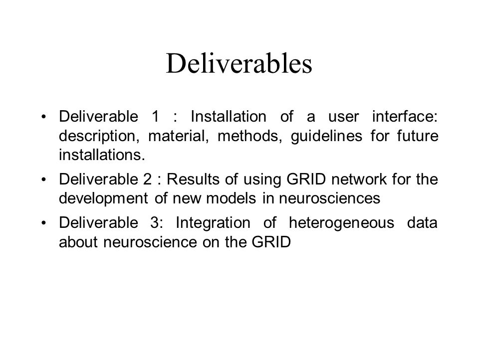 Deliverables Deliverable 1 : Installation of a user interface: description, material, methods, guidelines for future installations. Deliverable 2 : Re