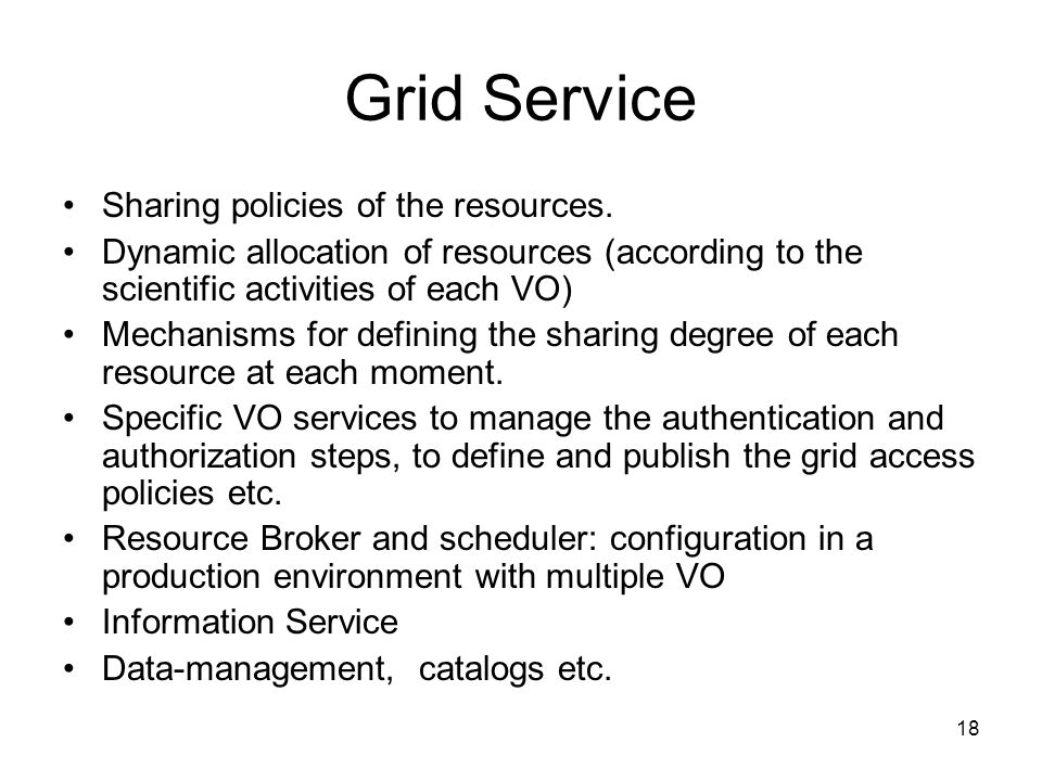 18 Grid Service Sharing policies of the resources.