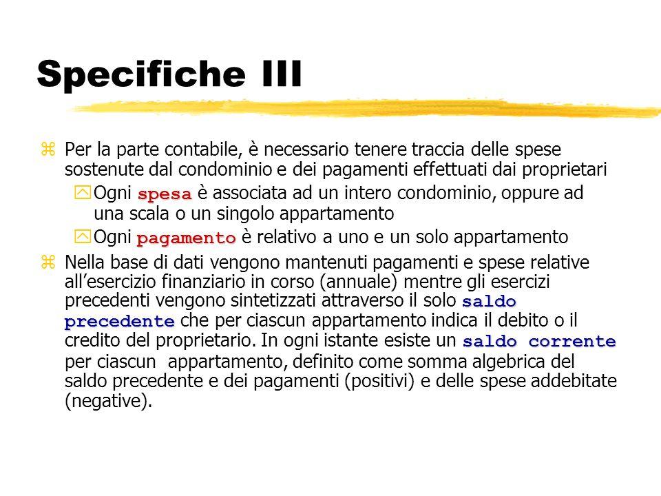 Specifiche III zPer la parte contabile, è necessario tenere traccia delle spese sostenute dal condominio e dei pagamenti effettuati dai proprietari sp