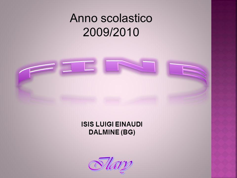 Anno scolastico 2009/2010 ISIS LUIGI EINAUDI DALMINE (BG)