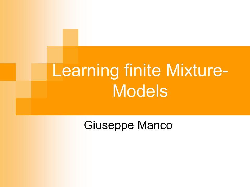 Learning finite Mixture- Models Giuseppe Manco