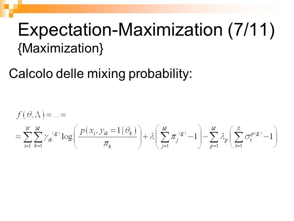 Expectation-Maximization (7/11) {Maximization} Calcolo delle mixing probability: