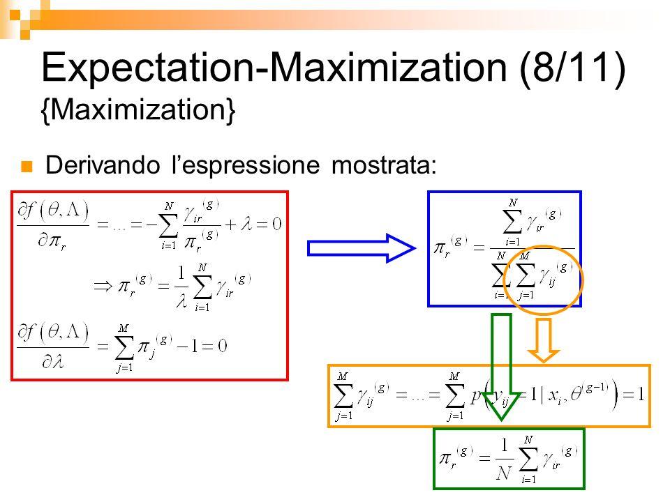 Expectation-Maximization (8/11) {Maximization} Derivando lespressione mostrata: