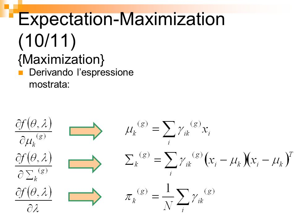 Expectation-Maximization (10/11) {Maximization} Derivando lespressione mostrata: