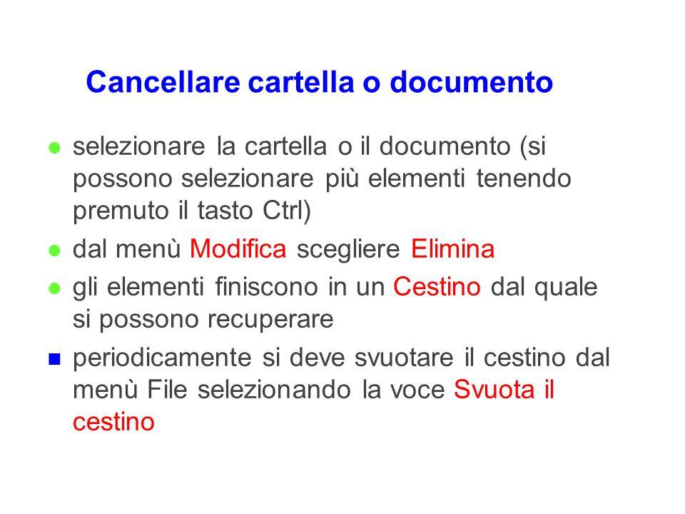Cancellare cartella o documento l selezionare la cartella o il documento (si possono selezionare più elementi tenendo premuto il tasto Ctrl) l dal men