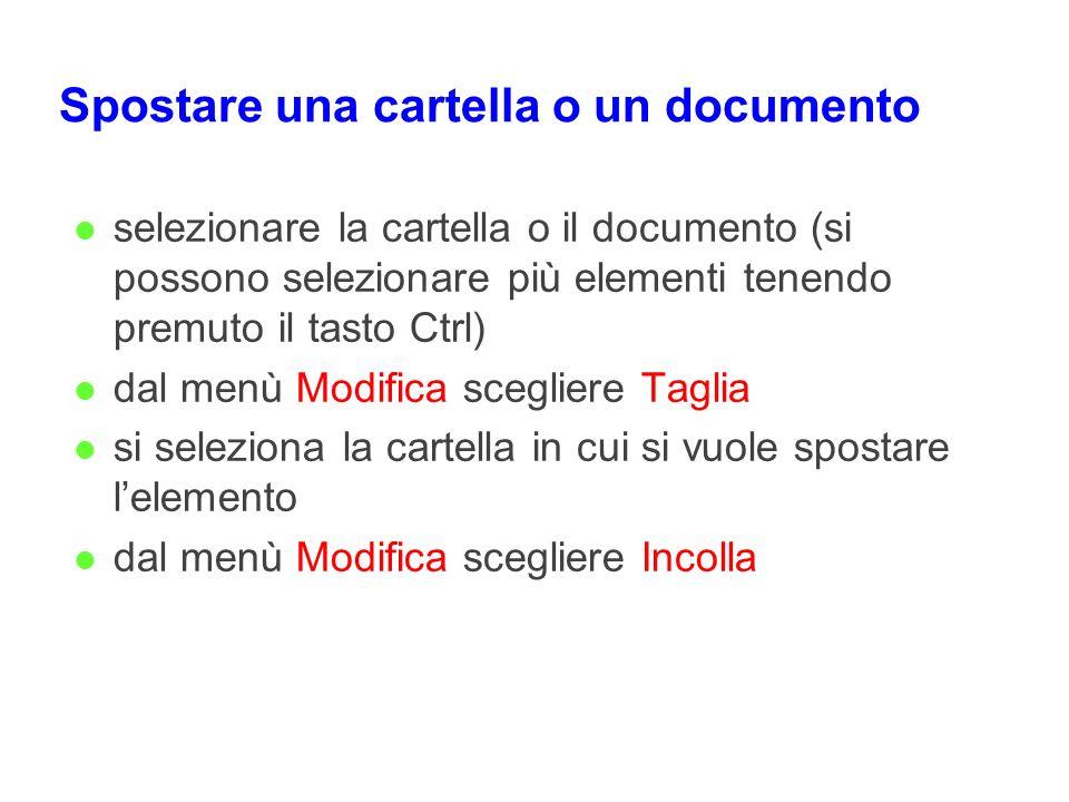 Spostare una cartella o un documento l selezionare la cartella o il documento (si possono selezionare più elementi tenendo premuto il tasto Ctrl) l da