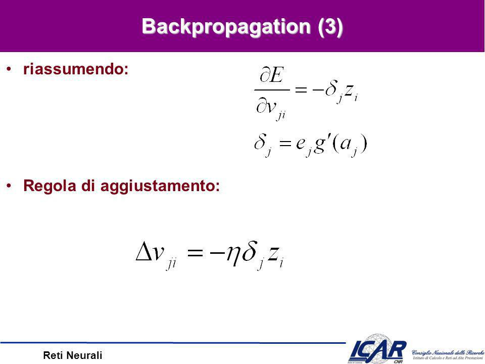 Reti Neurali Backpropagation (2) Per un peso di output, otteniamo: