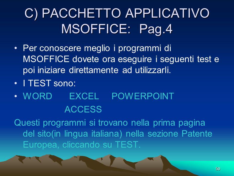 49 C) PACCHETTO APPLICATIVO MSOFFICE: Pag.3 Per poter meglio studiare i vari comandi di ogni programma di Msoffice bisogna caricare e stampare il file