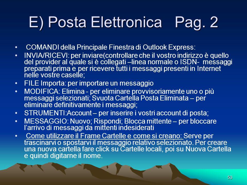 52 E) Posta Elettronica Pag. 1 E un programma che serve per inviare o ricevere lettere(messaggi) in Internet (e-mail). Esso si chiama Outlook Express
