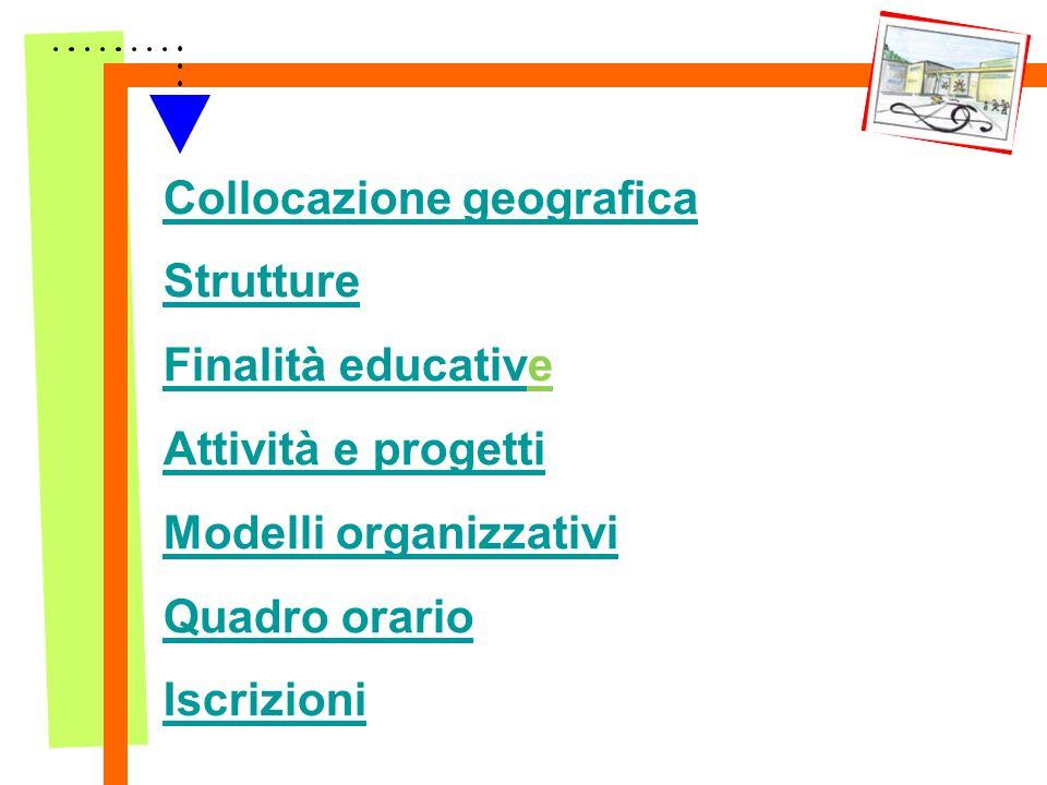 Collocazione geografica Strutture Finalità educativCollocazione geografica Strutture Finalità educative Attività e progetti Modelli organizzativi Quad