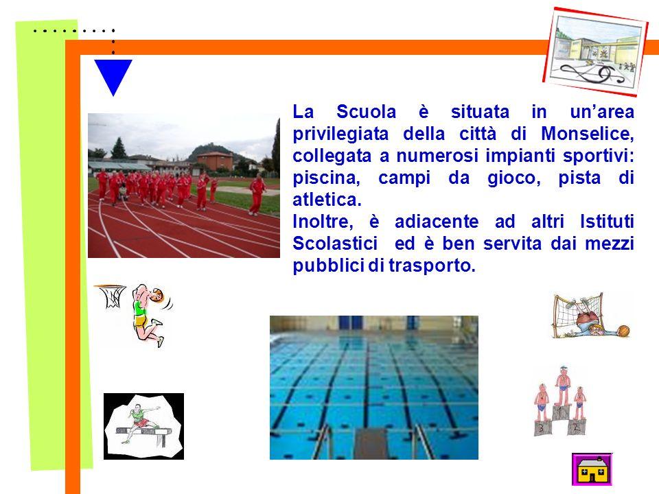 Collocazione geografica La Scuola è situata in unarea privilegiata della città di Monselice, collegata a numerosi impianti sportivi: piscina, campi da