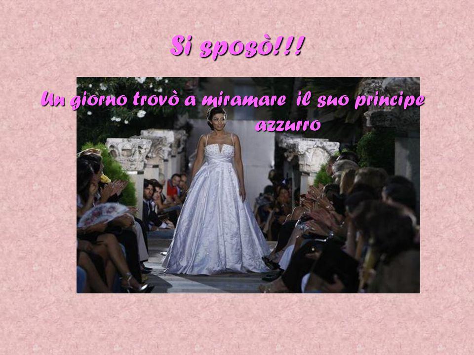 Si sposò!!! Un giorno trovò a miramare il suo principe azzurro