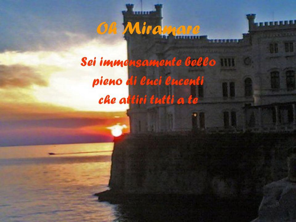 Mi fai sognare …… Miramare Cera una volta una principessa molto ricca che viaggiava per tutto il mondo!!.