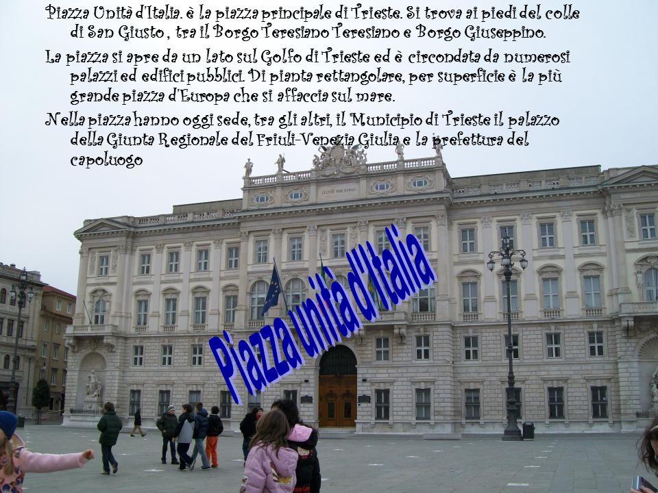 Piazza Unità d'Italia. è la piazza principale di Trieste. Si trova ai piedi del colle di San Giusto, tra il Borgo Teresiano Teresiano e Borgo Giuseppi