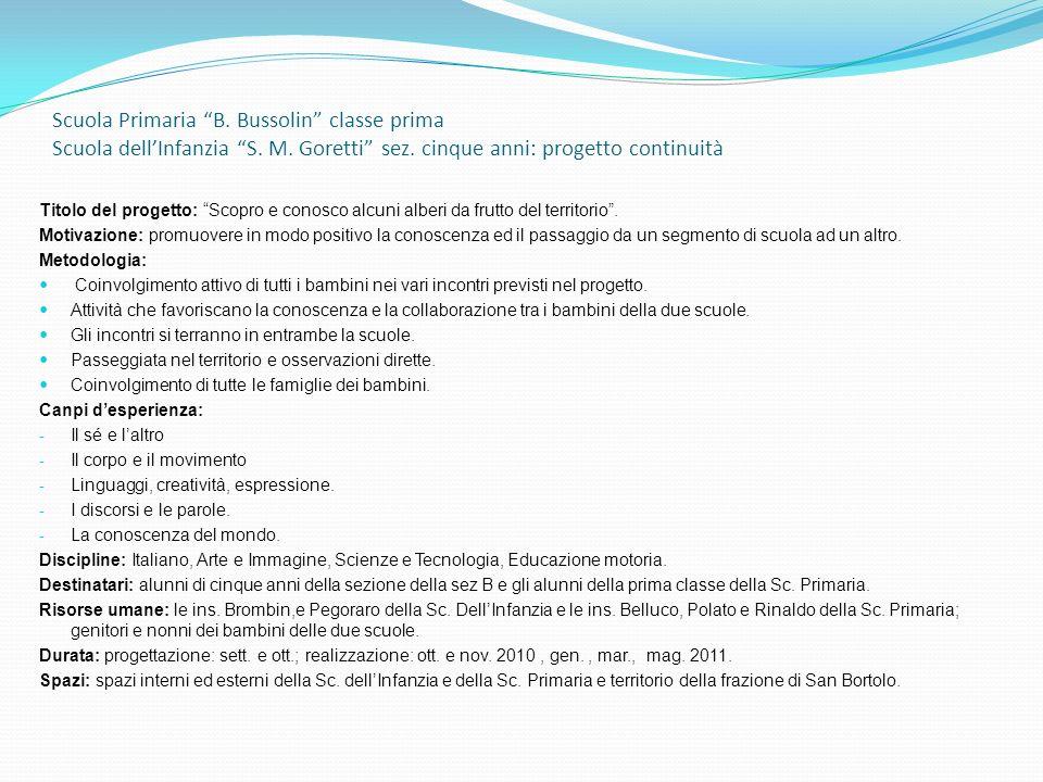 Scuola Primaria B. Bussolin classe prima Scuola dellInfanzia S. M. Goretti sez. cinque anni: progetto continuità Titolo del progetto: Scopro e conosco