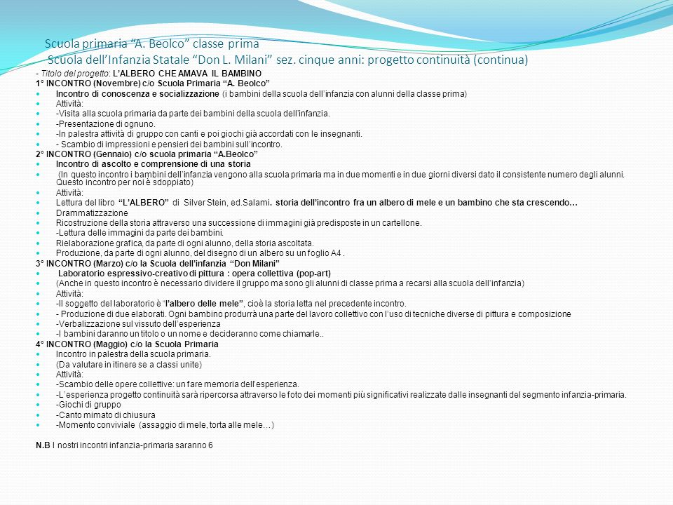 Scuola primaria A. Beolco classe prima Scuola dellInfanzia Statale Don L. Milani sez. cinque anni: progetto continuità (continua) - Titolo del progett