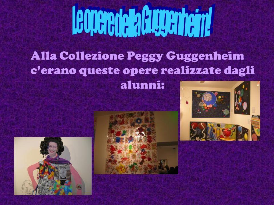 … ecco finalmente i nostri lavori in mostra alla Collezione Peggy Guggenheim!