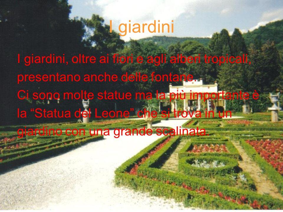 I giardini I giardini, oltre ai fiori e agli alberi tropicali, presentano anche delle fontane.