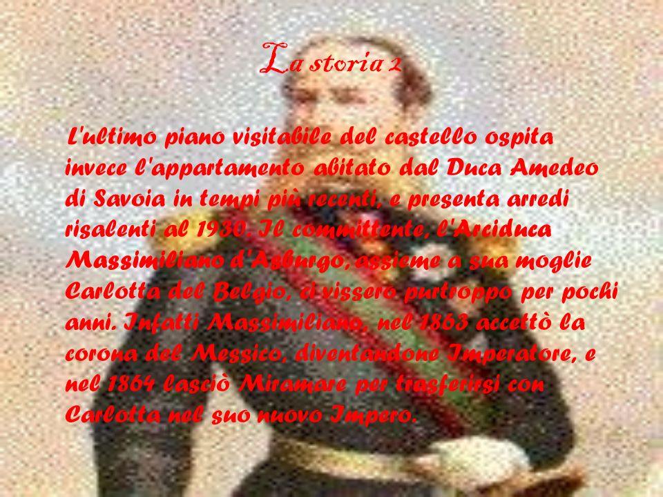La storia 1 Il Castello, edificato su un promontorio circondato dal mare vicino alla baia di Grignano, a pochi chilometri da Trieste, fu costruito per volontà di Massimiliano su progetto di Carl Junker tra il 1856 ed il 1860.