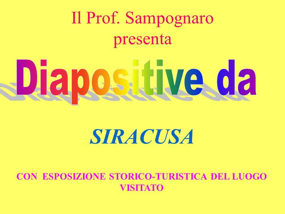 Il Prof. Sampognaro presenta SIRACUSA CON ESPOSIZIONE STORICO-TURISTICA DEL LUOGO VISITATO