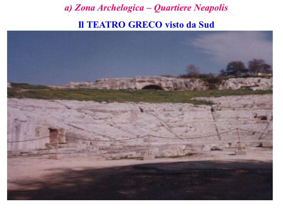 a) Zona Archelogica – Quartiere Neapolis Il TEATRO GRECO visto da Sud