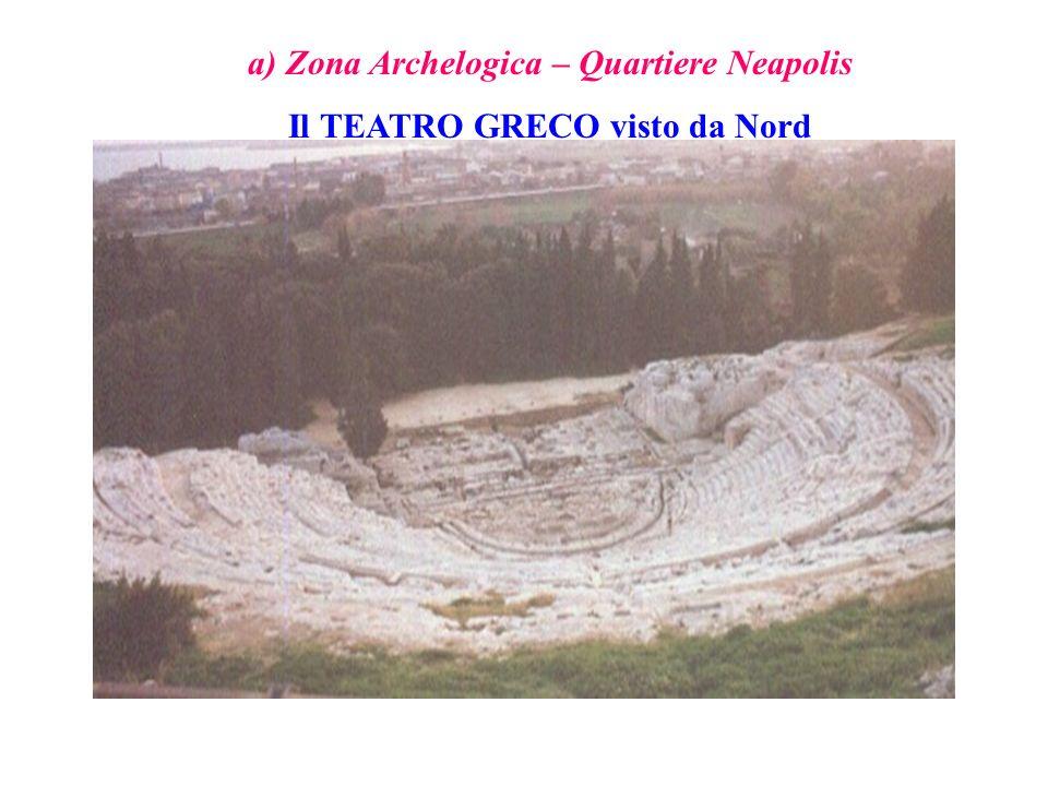 a) Zona Archelogica – Quartiere Neapolis Il TEATRO GRECO visto da Nord