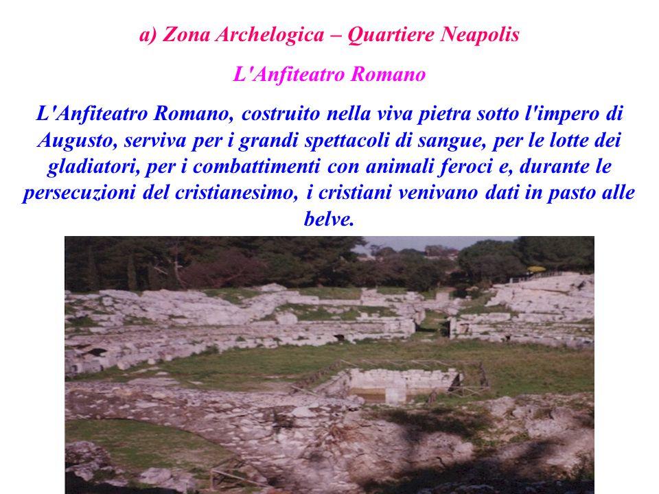 a1) Quartiere Acradina Latomia dei Cappuccini A Siracusa esiste un altra Latomia detta dei Cappuccini nel Quartiere Acradina non lontano dal Museo Archeologico.