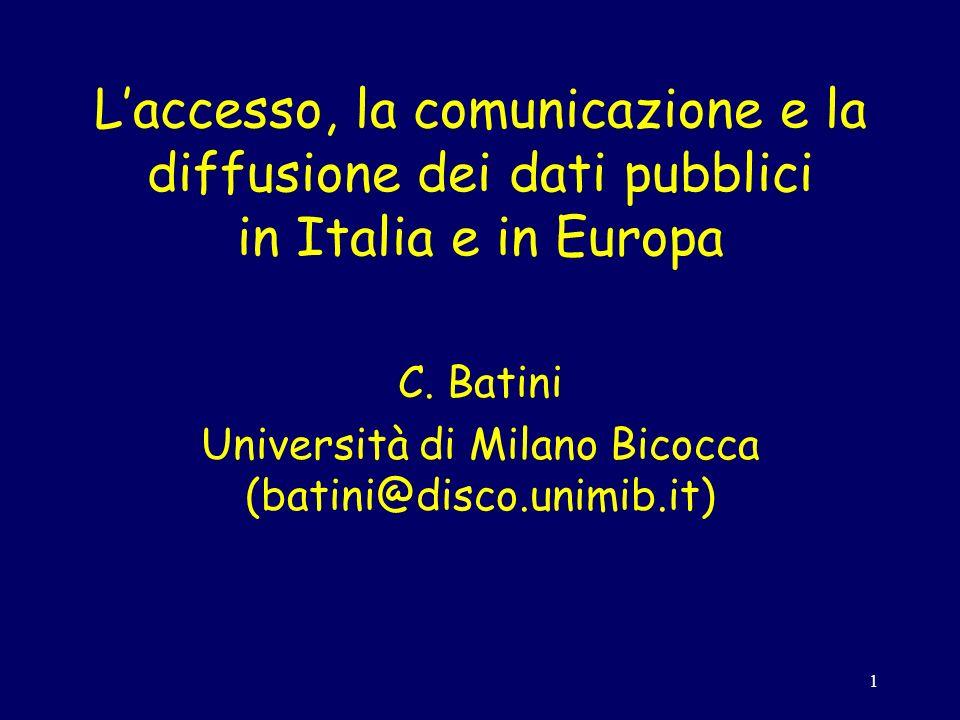 1 Laccesso, la comunicazione e la diffusione dei dati pubblici in Italia e in Europa C.