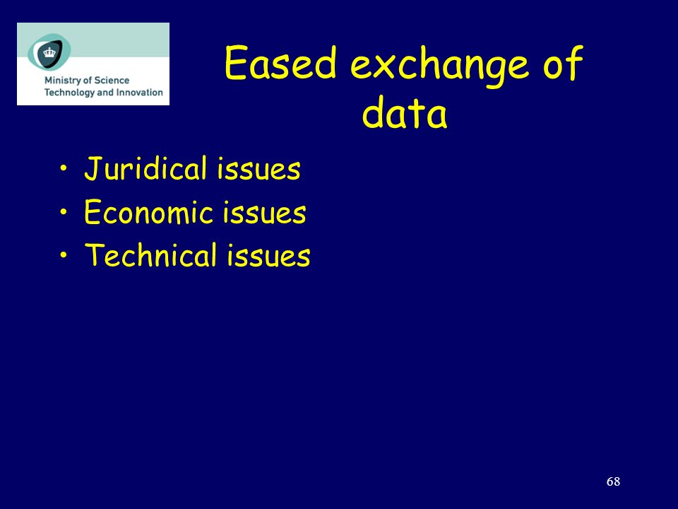 69 Eased exchange of data - Juridical - Juridical issues –Legislative rights to access data –Protection of personal data Procedures for complaining –The Danish Data Protection Agency –Statement by group of Permanent Secretaries