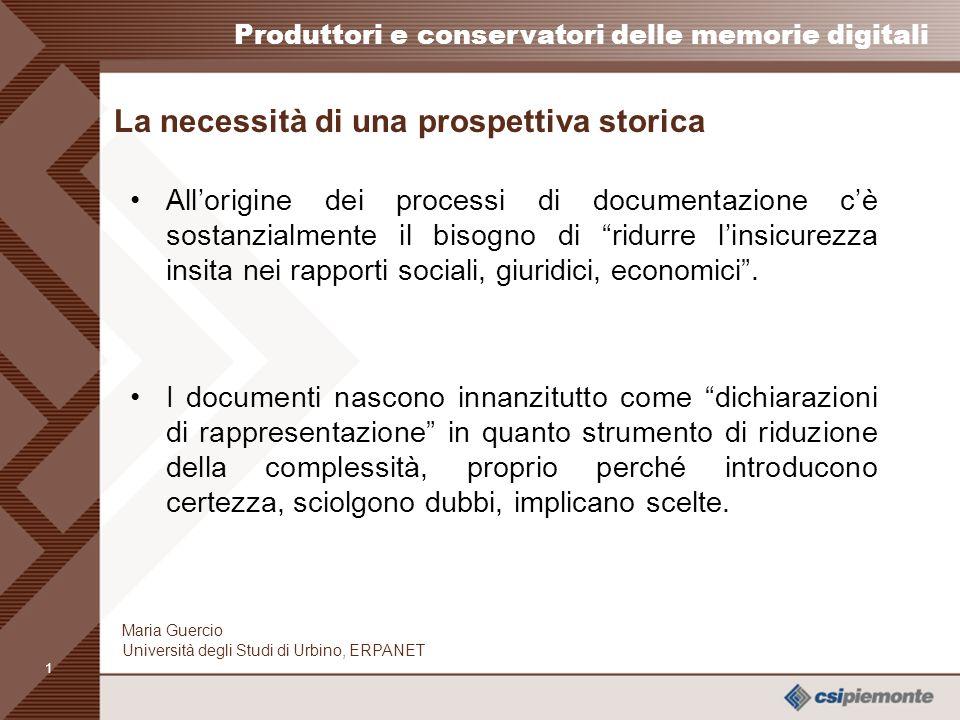0 Produttori e conservatori delle memorie digitali Maria Guercio Università degli Studi di Urbino, ERPANET Maria Guercio Università degli Studi di Urb