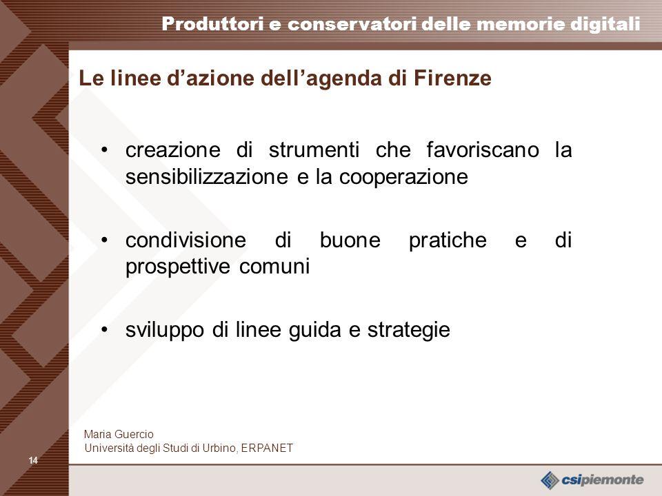 13 Produttori e conservatori delle memorie digitali Maria Guercio Università degli Studi di Urbino, ERPANET Lo sviluppo di una rete europea incontro d