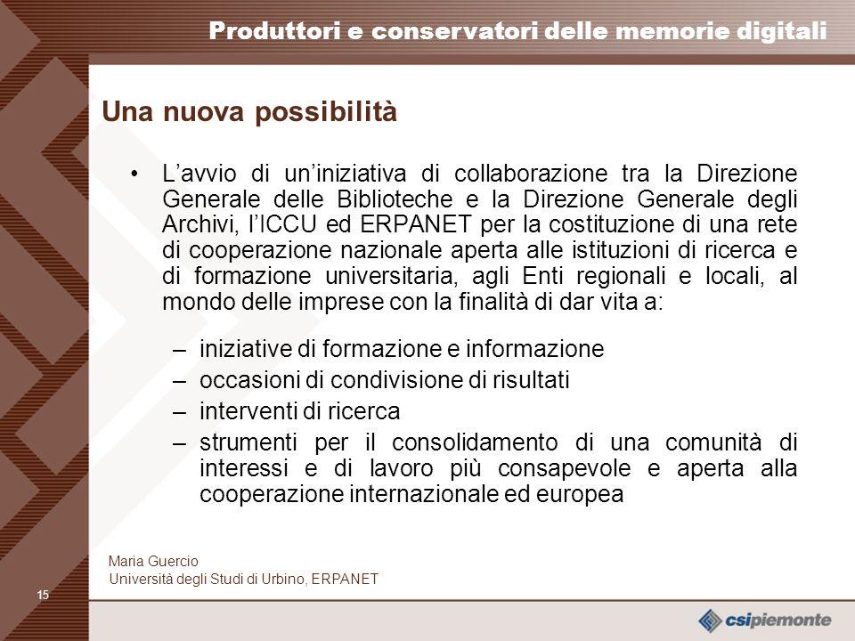 14 Produttori e conservatori delle memorie digitali Maria Guercio Università degli Studi di Urbino, ERPANET Le linee dazione dellagenda di Firenze cre