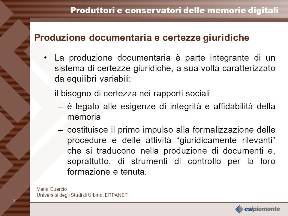 1 Produttori e conservatori delle memorie digitali Maria Guercio Università degli Studi di Urbino, ERPANET La necessità di una prospettiva storica All