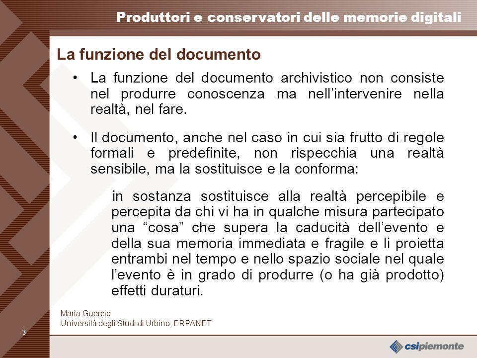 2 Produttori e conservatori delle memorie digitali Maria Guercio Università degli Studi di Urbino, ERPANET Produzione documentaria e certezze giuridic