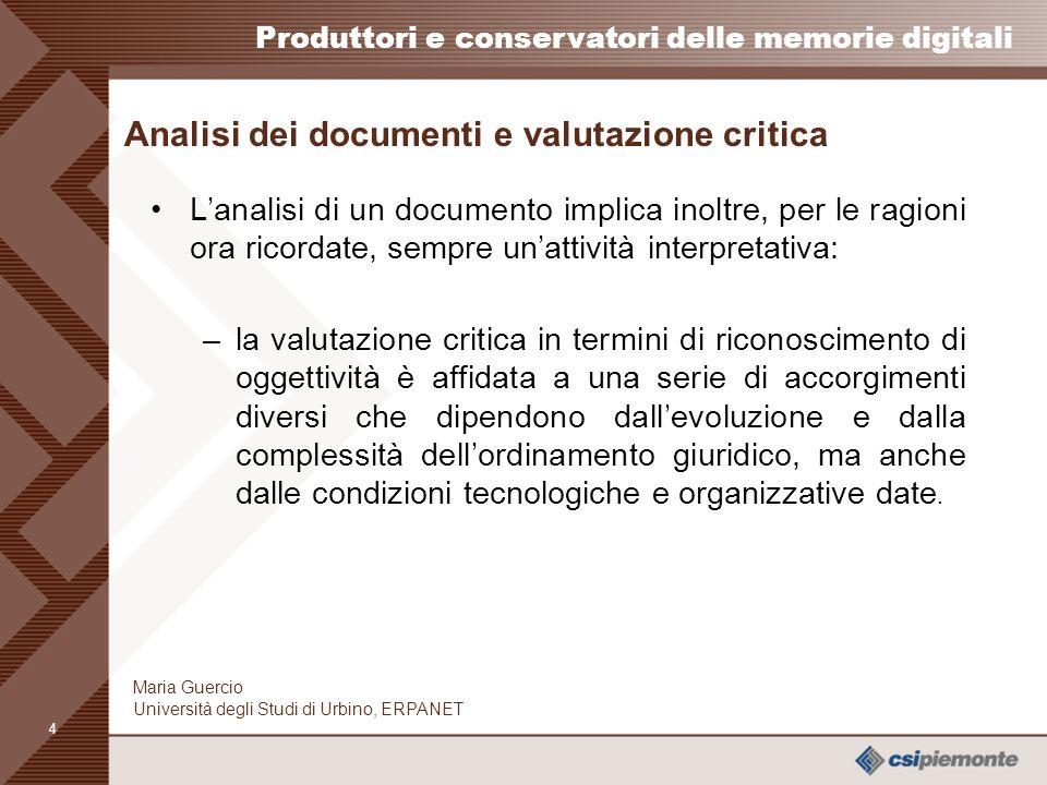 3 Produttori e conservatori delle memorie digitali Maria Guercio Università degli Studi di Urbino, ERPANET La funzione del documento La funzione del d