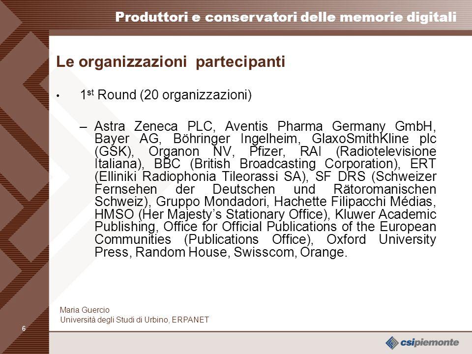 5 Produttori e conservatori delle memorie digitali Maria Guercio Università degli Studi di Urbino, ERPANET Gli attori della conservazione : gli studi
